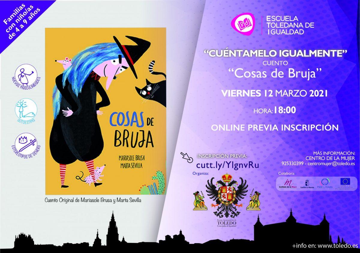 """https://www.toledo.es/wp-content/uploads/2021/03/cuentacuentos-cosas-de-bruja-1200x845.jpg. CUENTACUENTOS CUÉNTAMELO IGUALMENTE """"COSAS DE BRUJA"""". ESCUELA TOLEDANA DE IGUALDAD. VIERNES 12 DE MARZO 2021."""