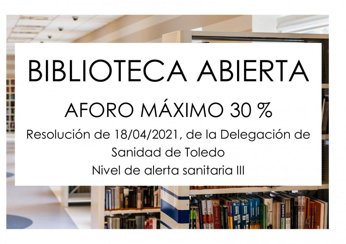 https://www.toledo.es/wp-content/uploads/2021/04/30-aforo-abril-1-1200x848.jpg. Biblioteca abierta. Aforo máximo 30 %