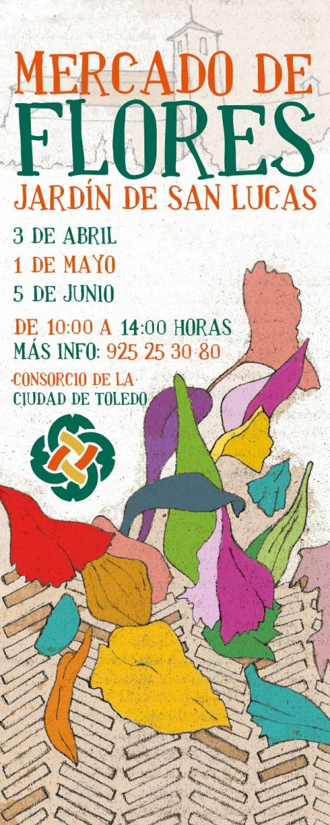 https://www.toledo.es/wp-content/uploads/2021/04/cartel-mercado-flores-2021-480x1200.jpg. Mercado de Flores en el jardín de San Lucas