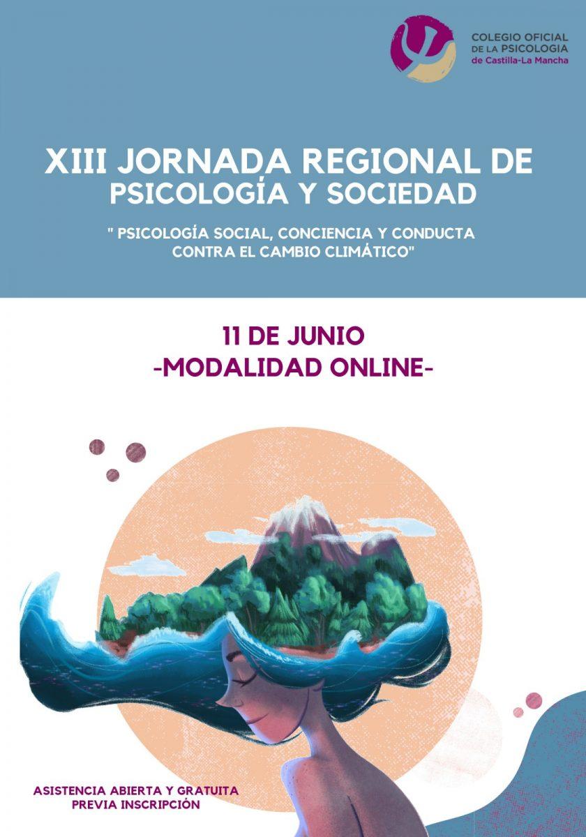 https://www.toledo.es/wp-content/uploads/2021/05/cartel-jornada-psicologia-y-sociedad-2021-copclm-840x1200.jpg. XIII JORNADA REGIONAL DE PSICOLOGÍA Y SOCIEDAD (Modalidad online)