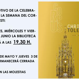 orario de la Biblioteca con motivo de la celebración de la Semana del Corpus Christi