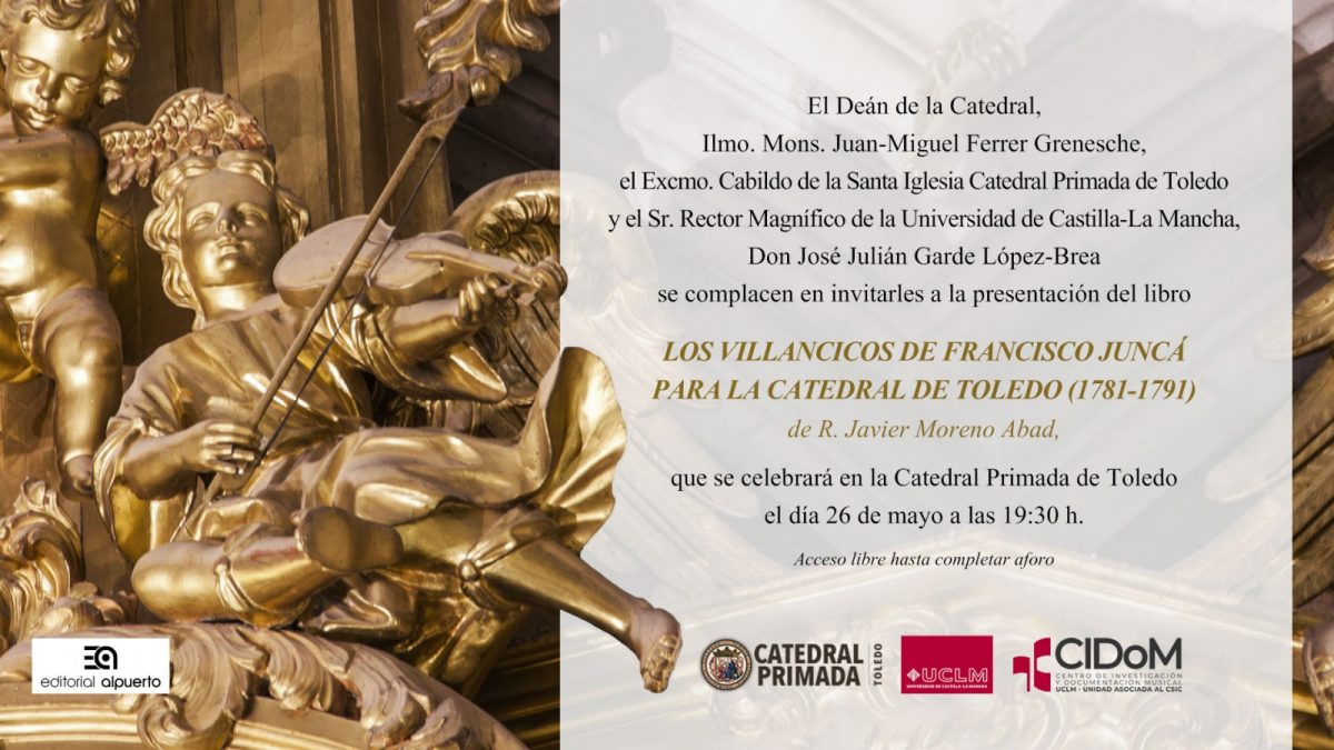 """https://www.toledo.es/wp-content/uploads/2021/05/invitacionjunca_def-1200x675.jpg. Presentación del libro """"Los villancicos de Francisco Juncá para la Catedral de Toledo (1781-1791). Edición y Estudio""""."""