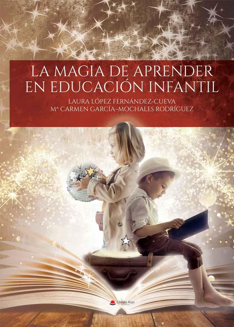 https://www.toledo.es/wp-content/uploads/2021/05/la-magia-de-aprender-en-educacion-infantil.jpg. Presentación del libro: La magia de aprender en educación infantil, de Laura López Fernández-Cueva y Mª Carmen Gracia-Mochales Rodríguez